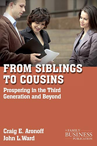 9780230111189: From Siblings to Cousins: Prospering in the Third Generation and Beyond (A Family Business Publication)