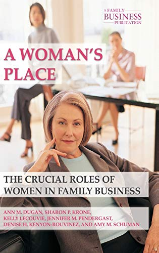 A Woman's Place: The Crucial Roles of: Ann M. Dugan,