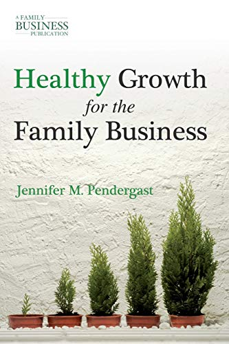 9780230111240: Healthy Growth for the Family Business (A Family Business Publication)