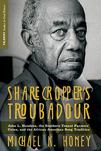 9780230111288: Sharecropper's Troubadour: John L. Handcox, the Southern Tenant Farmers' Union, and the African American Song Tradition (Palgrave Studies in Oral History)