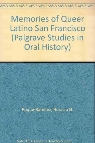 9780230111295: Queer Latino San Francisco: An Oral History, 1960s-1990s
