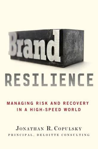 9780230111387: Brand Resilience: Managing Risk and Recovery in a High-Speed World