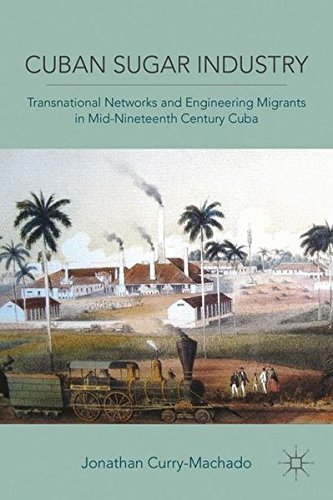 9780230111394: Cuban Sugar Industry: Transnational Networks and Engineering Migrants in Mid-Nineteenth Century Cuba