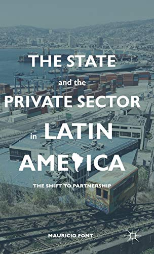 9780230111400: The State and the Private Sector in Latin America: The Shift to Partnership
