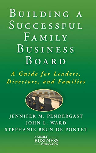 9780230111547: Building a Successful Family Business Board: A Guide for Leaders, Directors, and Families (A Family Business Publication)