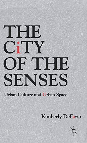 9780230111592: The City of the Senses: Urban Culture and Urban Space