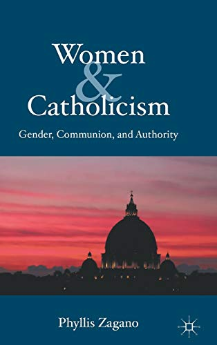 9780230111639: Women & Catholicism: Gender, Communion, and Authority