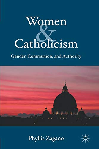 9780230111646: Women & Catholicism: Gender, Communion, and Authority