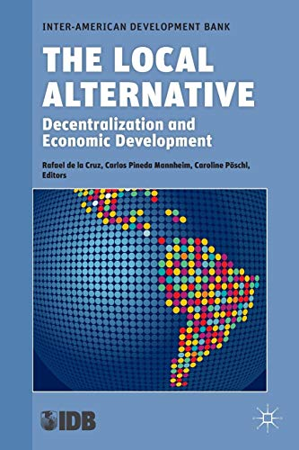 9780230111769: The Local Alternative: Decentralization and Economic Development