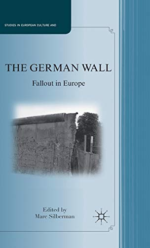 9780230112162: The German Wall: Fallout in Europe (Studies in European Culture and History)