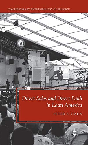 9780230112490: Direct Sales and Direct Faith in Latin America (Contemporary Anthropology of Religion)