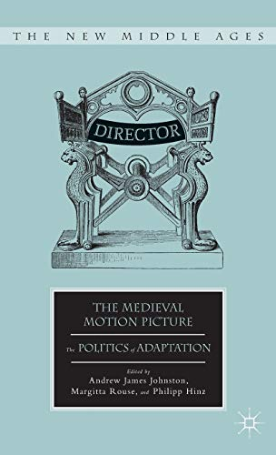 9780230112506: The Medieval Motion Picture: The Politics of Adaptation (The New Middle Ages)