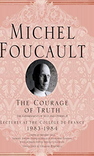 9780230112889: The Courage of Truth: (The Government of Self and Others II)