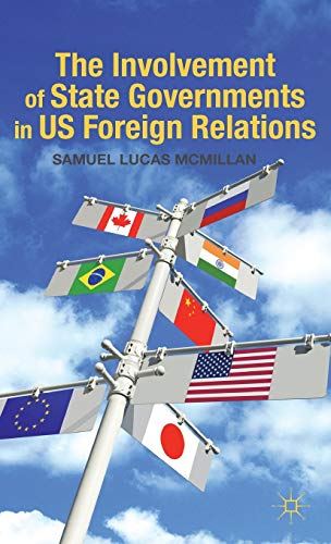 9780230113251: The Involvement of State Governments in US Foreign Relations