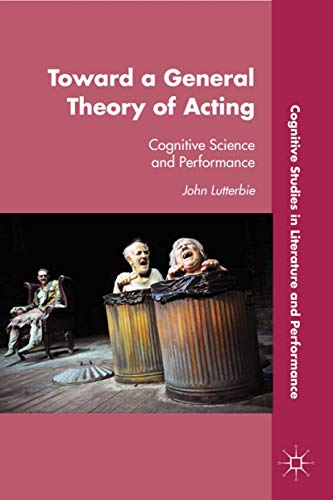 9780230113350: Toward a General Theory of Acting: Cognitive Science and Performance (Cognitive Studies in Literature and Performance)