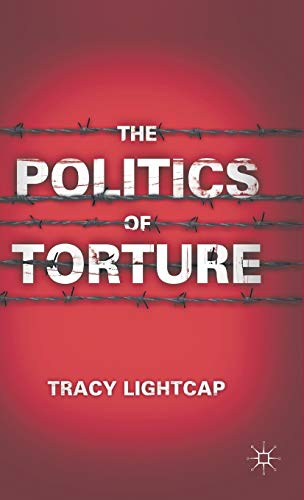 The Politics of Torture: Lightcap, Tracy