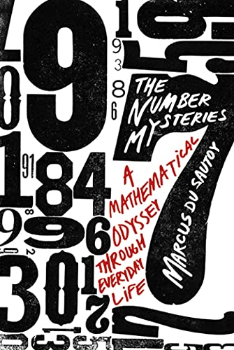 9780230113848: The Number Mysteries: A Mathematical Odyssey through Everyday Life (MacSci)
