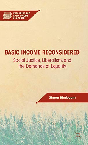 9780230114067: Basic Income Reconsidered: Social Justice, Liberalism, and the Demands of Equality (Exploring the Basic Income Guarantee)