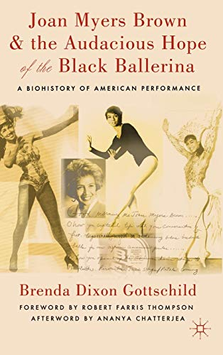 9780230114081: Joan Myers Brown and the Audacious Hope of the Black Ballerina: A Biohistory of American Performance