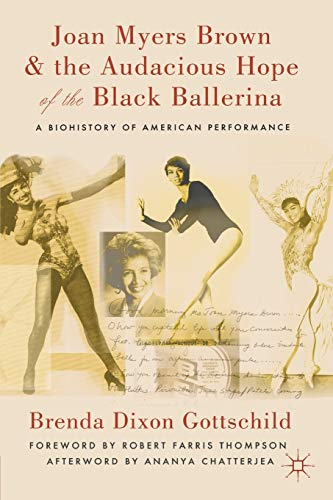 9780230114098: Joan Myers Brown & the Audacious Hope of the Black Ballerina: A Biohistory of American Performance