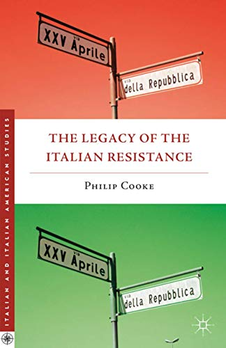 9780230114104: The Legacy of the Italian Resistance (Italian and Italian American Studies)