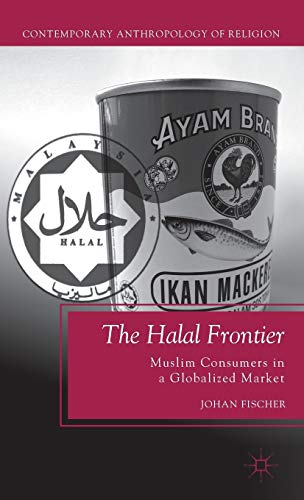 9780230114173: The Halal Frontier: Muslim Consumers in a Globalized Market (Contemporary Anthropology of Religion)