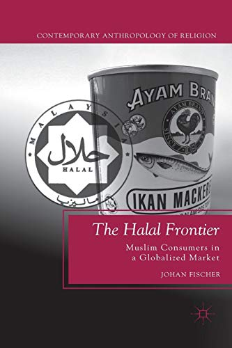 9780230114180: The Halal Frontier: Muslim Consumers in a Globalized Market (Contemporary Anthropology of Religion)