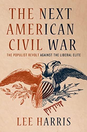 9780230114234: The Next American Civil War: The Populist Revolt Against the Liberal Elite