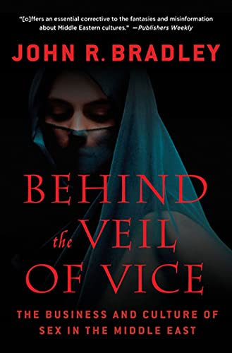 9780230114272: Behind the Veil of Vice: The Business and Culture of Sex in the Middle East