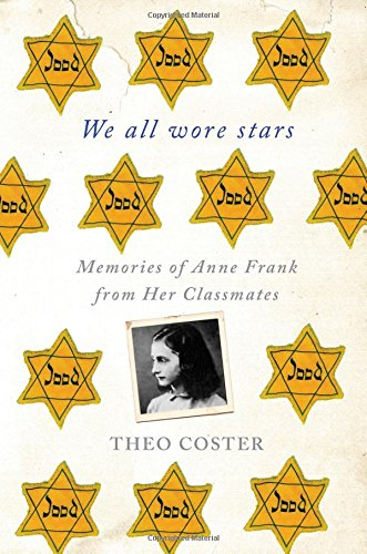 9780230114449: We All Wore Stars: Memories of Anne Frank from Her Classmates