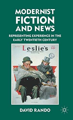 9780230114517: Modernist Fiction and News: Representing Experience in the Early Twentieth Century