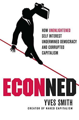 9780230114562: ECONned: How Unenlightened Self Interest Undermined Democracy and Corrupted Capitalism
