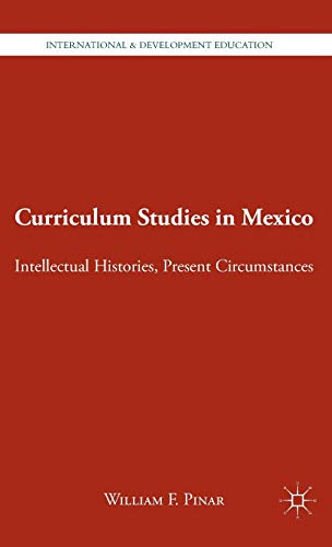 9780230114807: Curriculum Studies in Mexico: Intellectual Histories, Present Circumstances (International and Development Education)