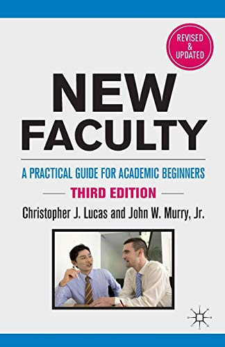 9780230114869: New Faculty: A Practical Guide for Academic Beginners