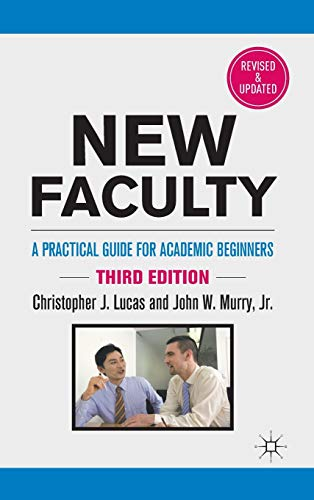 9780230115149: New Faculty: A Practical Guide for Academic Beginners