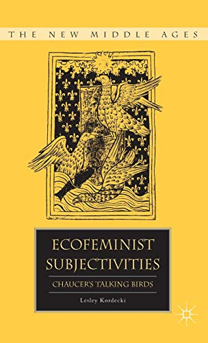 9780230115279: Ecofeminist Subjectivities: Chaucer's Talking Birds (The New Middle Ages)