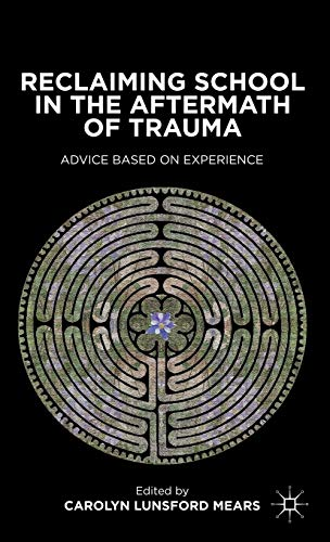 9780230115804: Reclaiming School in the Aftermath of Trauma: Advice Based on Experience