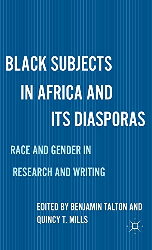 Black Subjects in Africa and Its Diasporas: Race and Gender in Research and Writing