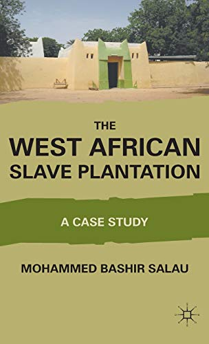 9780230115903: The West African Slave Plantation: A Case Study