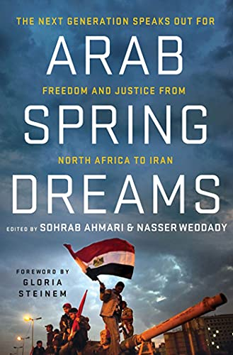 9780230115927: Arab Spring Dreams: The Next Generation Speaks Out for Freedom and Justice from North Africa to Iran