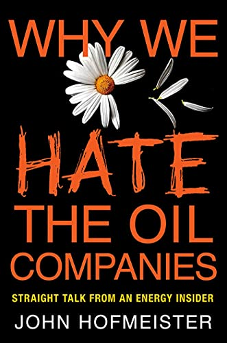 9780230115941: Why We Hate the Oil Companies: Straight Talk from an Energy Insider
