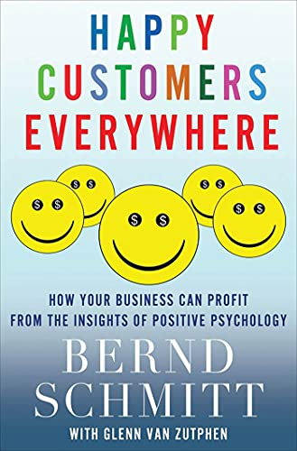 9780230116450: Happy Customers Everywhere: How Your Business Can Profit from the Insights of Positive Psychology