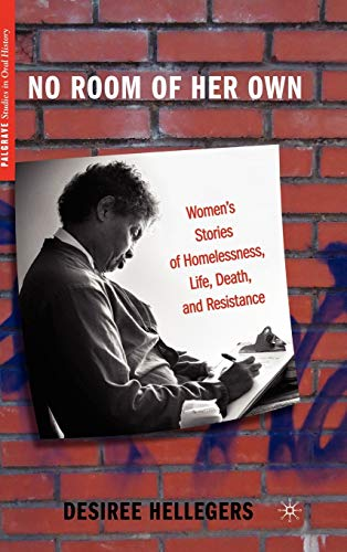 9780230116573: No Room of Her Own: Women's Stories of Homelessness, Life, Death, and Resistance (Palgrave Studies in Oral History)