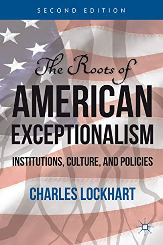 9780230116764: The Roots of American Exceptionalism: Institutions, Culture, and Policies