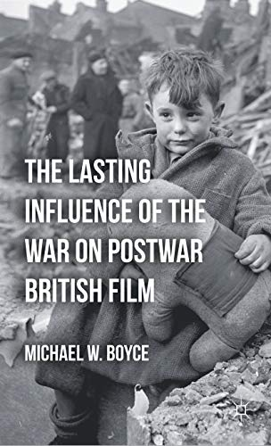 9780230116894: The Lasting Influence of the War on Postwar British Film