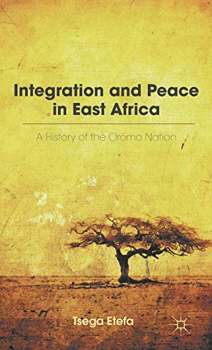9780230117747: Integration and Peace in East Africa: A History of the Oromo Nation