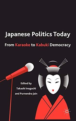 9780230117969: Japanese Politics Today: From Karaoke to Kabuki Democracy