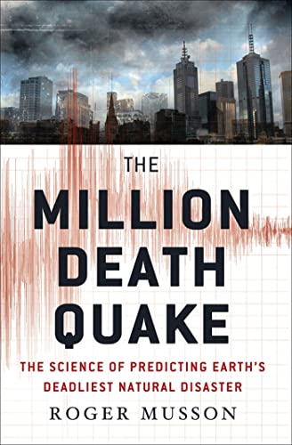 9780230119413: The Million Death Quake: The Science of Predicting Earth's Deadliest Natural Disaster (MacSci)