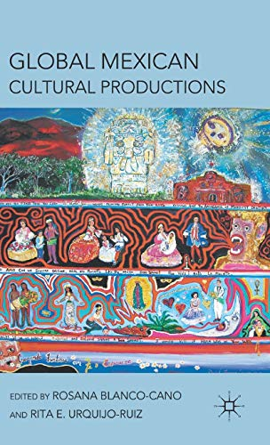 9780230120471: Global Mexican Cultural Productions