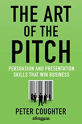 9780230120518: The Art of the Pitch: Persuasion and Presentation Skills that Win Business